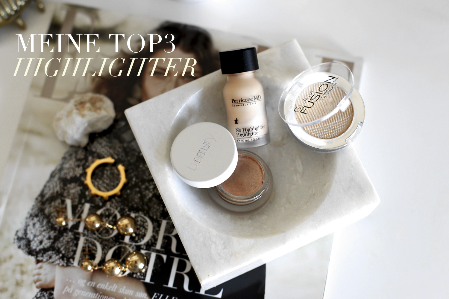 Get the Glow: Meine TOP3 Highlighter